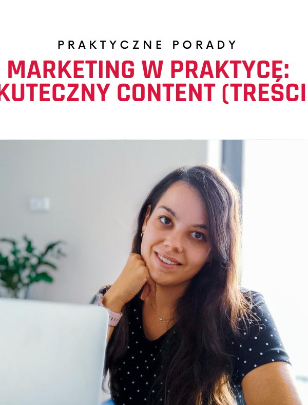Marketing w praktyce: skuteczny content (treści)