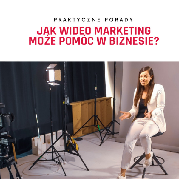 Wideo marketing: jak wykorzystać go do promocji własnego biznesu?