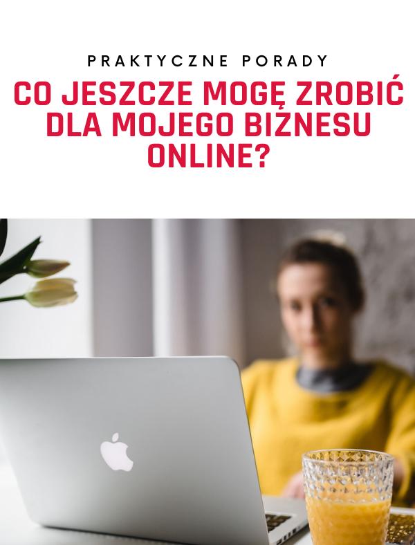 Co jeszcze mogę zrobić dla mojego biznesu online?