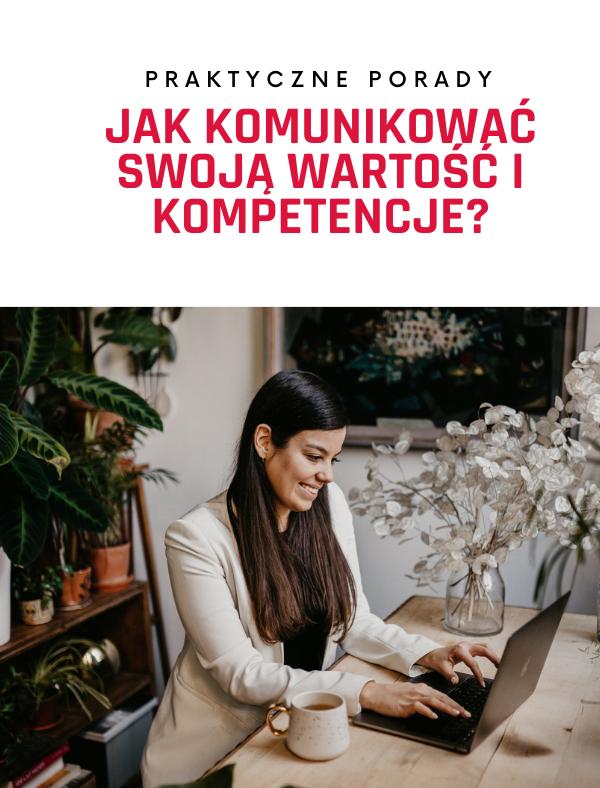 Jak komunikować swoją wartość i kompetencje?